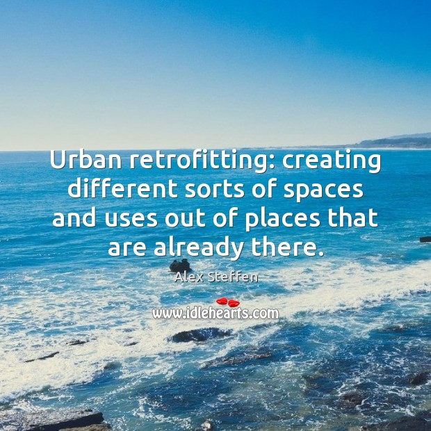 Urban retrofitting: creating different sorts of spaces and uses out of places Image