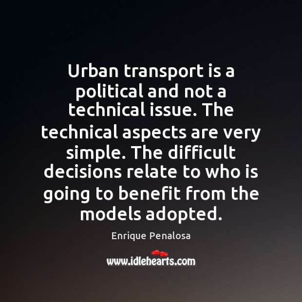 Image, Urban transport is a political and not a technical issue. The technical