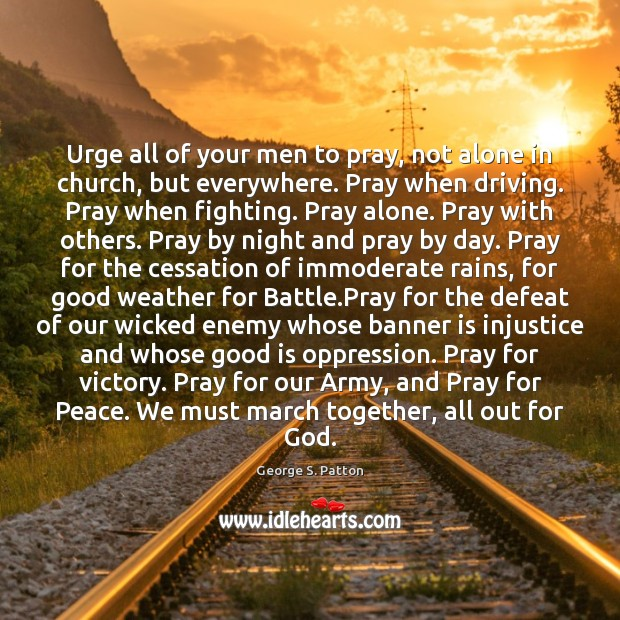 Image, Urge all of your men to pray, not alone in church, but