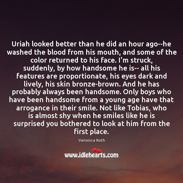 Uriah looked better than he did an hour ago–he washed the blood Image