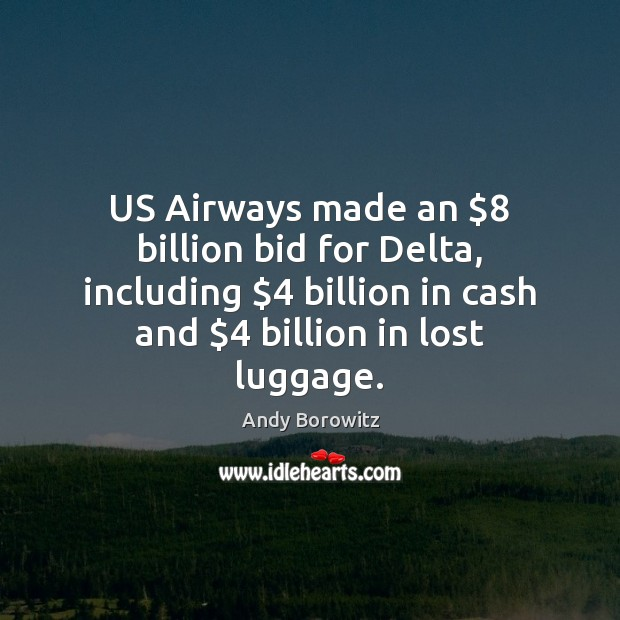 Image, US Airways made an $8 billion bid for Delta, including $4 billion in cash