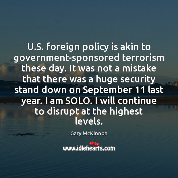 U.S. foreign policy is akin to government-sponsored terrorism these day. It Image