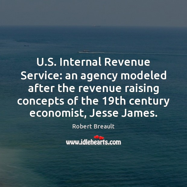 U.S. Internal Revenue Service: an agency modeled after the revenue raising Image
