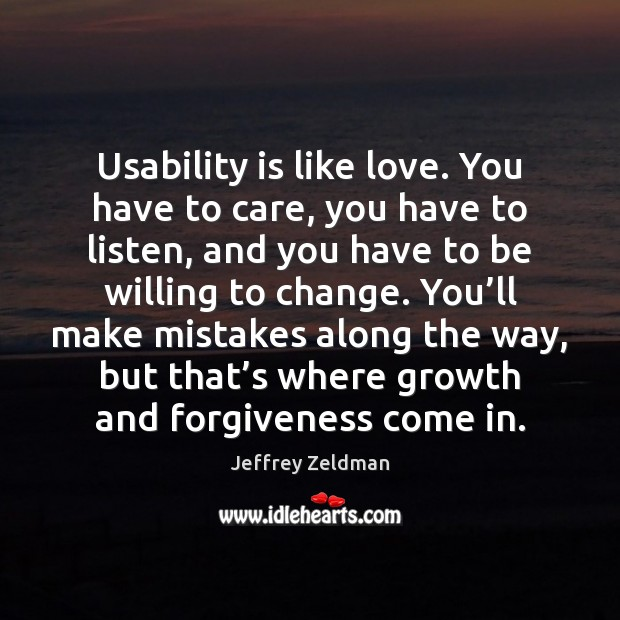 Image, Usability is like love. You have to care, you have to listen,
