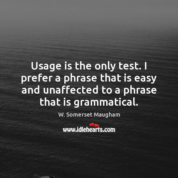Usage is the only test. I prefer a phrase that is easy Image