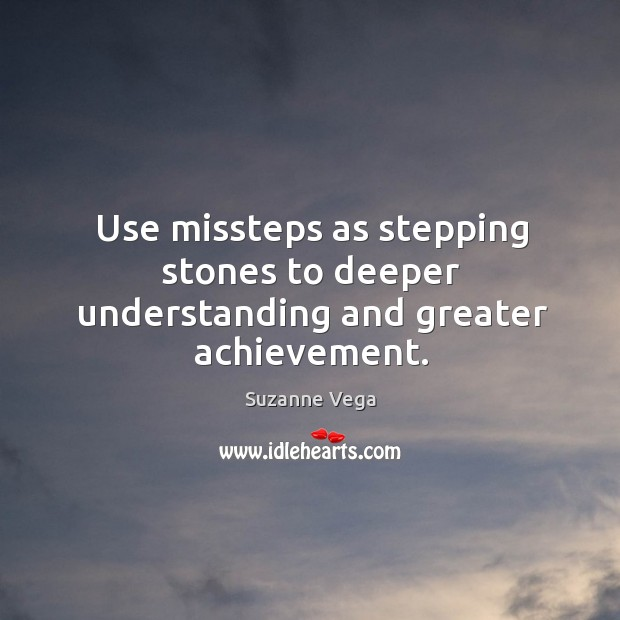 Image, Use missteps as stepping stones to deeper understanding and greater achievement.