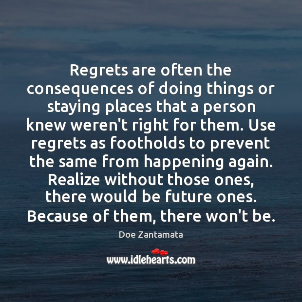 Use regrets as footholds to prevent the same from happening again. Image