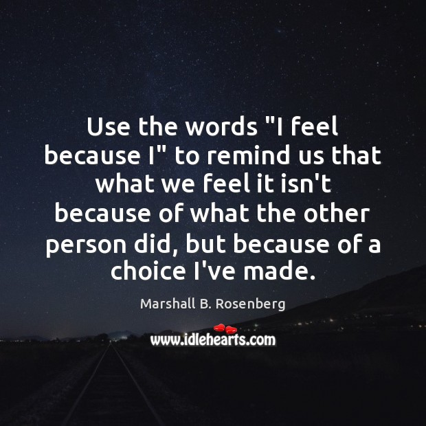 """Use the words """"I feel because I"""" to remind us that what Image"""