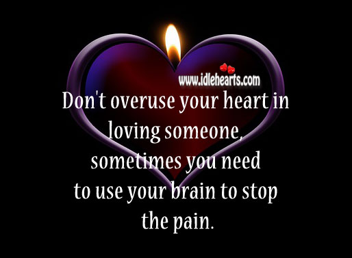 Don't Overuse Your Heart.