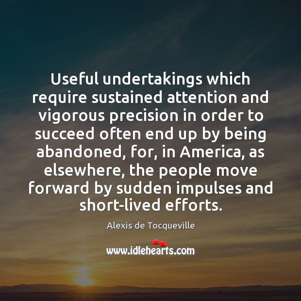 Useful undertakings which require sustained attention and vigorous precision in order to Image