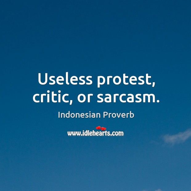 Useless protest, critic, or sarcasm. Indonesian Proverbs Image