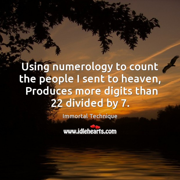 Using numerology to count the people I sent to heaven,  Produces more Image