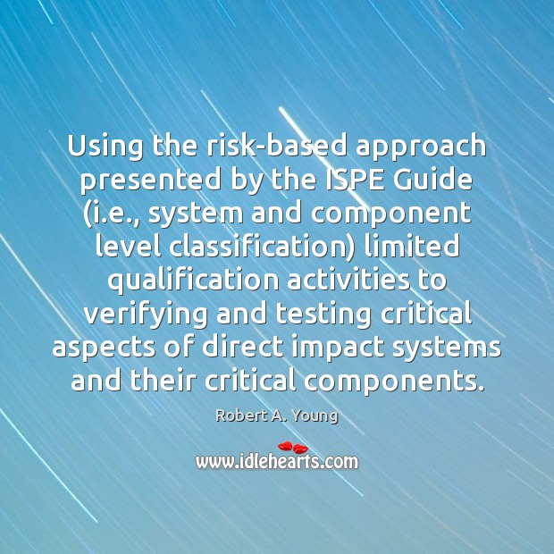 Using the risk-based approach presented by the ISPE Guide (i.e., system Image