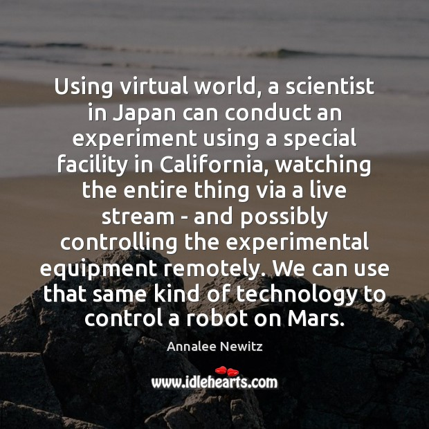 Image, Using virtual world, a scientist in Japan can conduct an experiment using