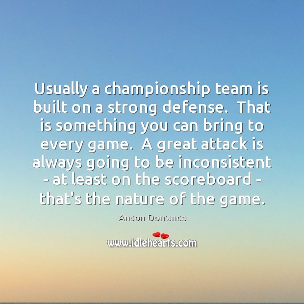 Image, Usually a championship team is built on a strong defense.  That is