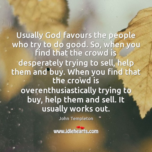 Usually God favours the people who try to do good. So, when Image