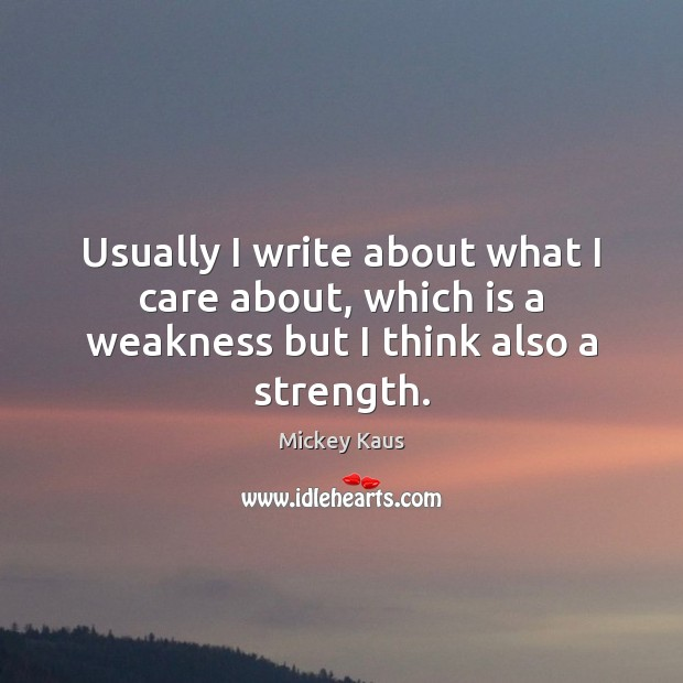 Usually I write about what I care about, which is a weakness but I think also a strength. Image