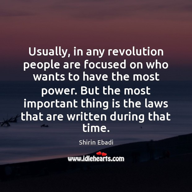 Image, Usually, in any revolution people are focused on who wants to have