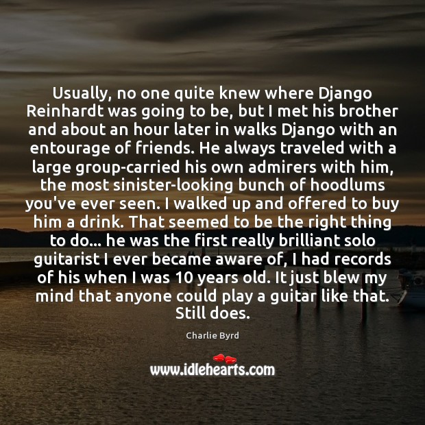 Image, Usually, no one quite knew where Django Reinhardt was going to be,