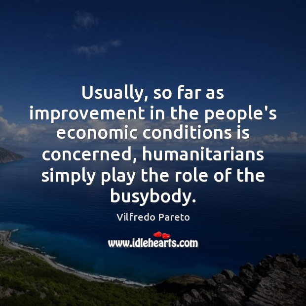 Usually, so far as improvement in the people's economic conditions is concerned, Image