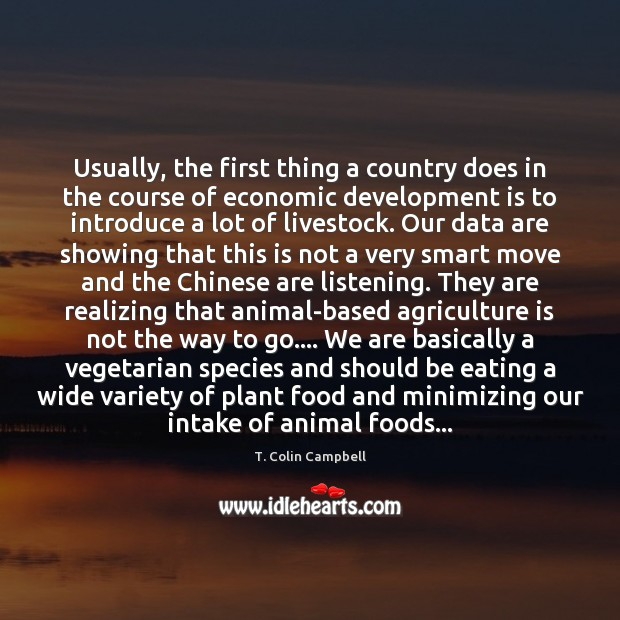 Usually, the first thing a country does in the course of economic Agriculture Quotes Image