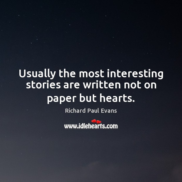Usually the most interesting stories are written not on paper but hearts. Image