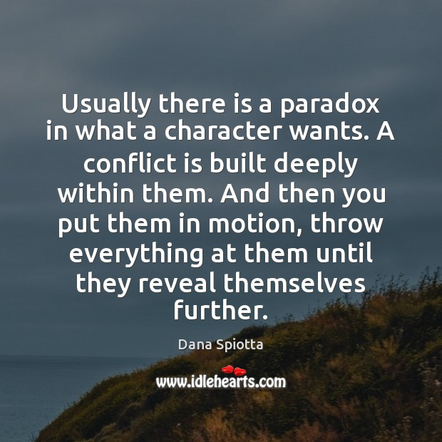 Image, Usually there is a paradox in what a character wants. A conflict