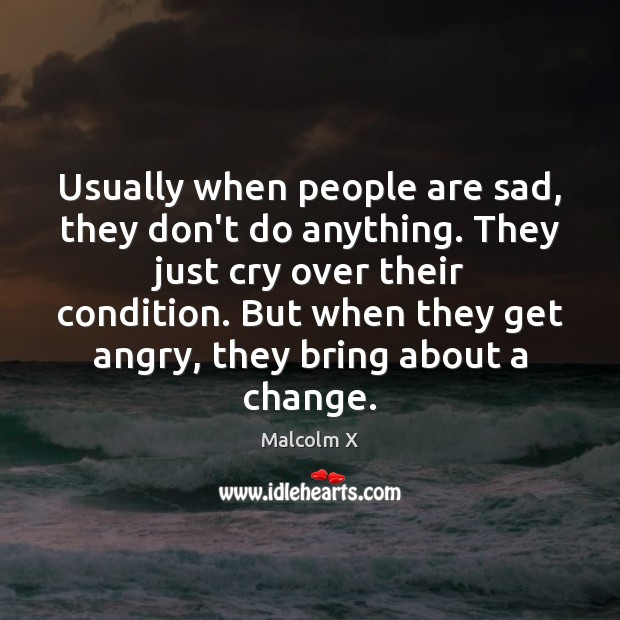 Image, Usually when people are sad, they don't do anything. They just cry