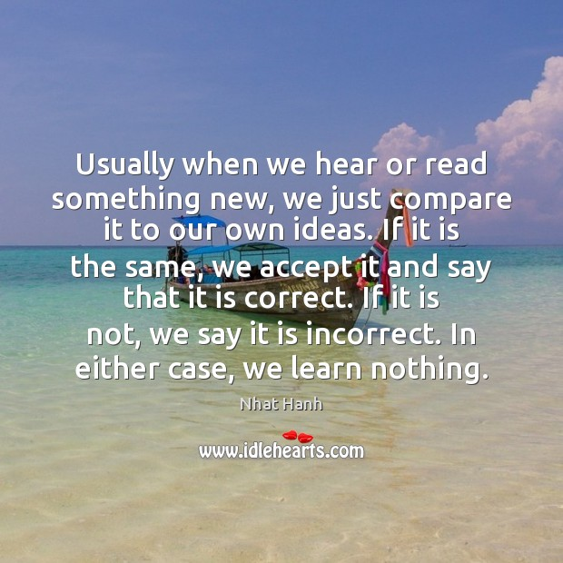 Usually when we hear or read something new, we just compare it Image