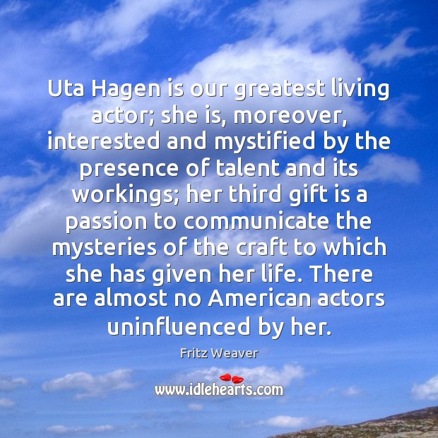 Uta Hagen is our greatest living actor; she is, moreover, interested and Image