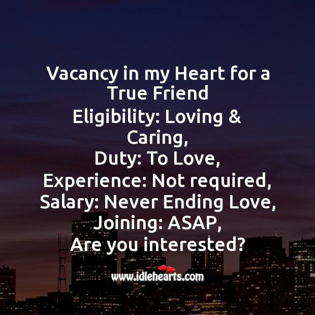 Vacancy in my heart for a true friend Image
