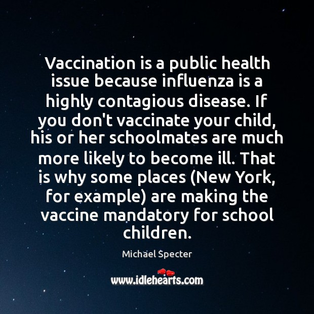 Vaccination is a public health issue because influenza is a highly contagious Image
