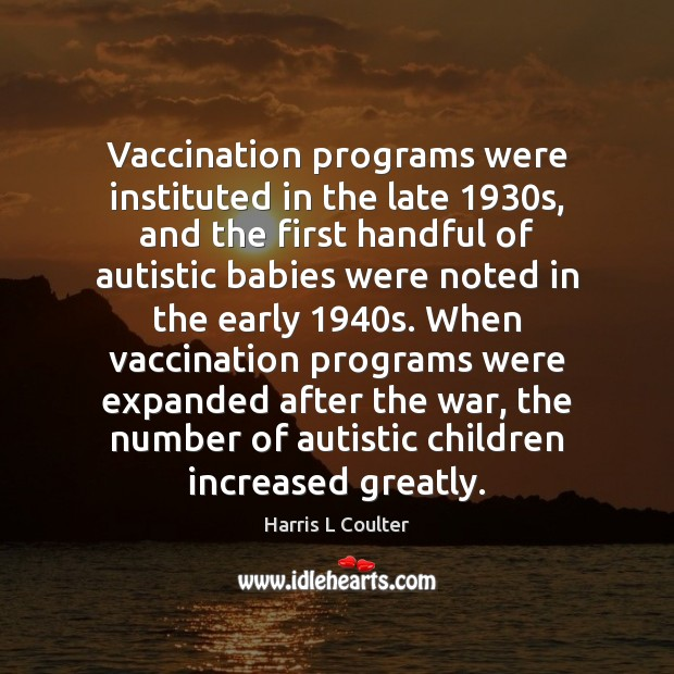 Image, Vaccination programs were instituted in the late 1930s, and the first handful