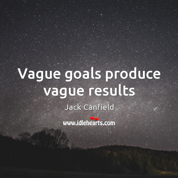 Image, Vague goals produce vague results