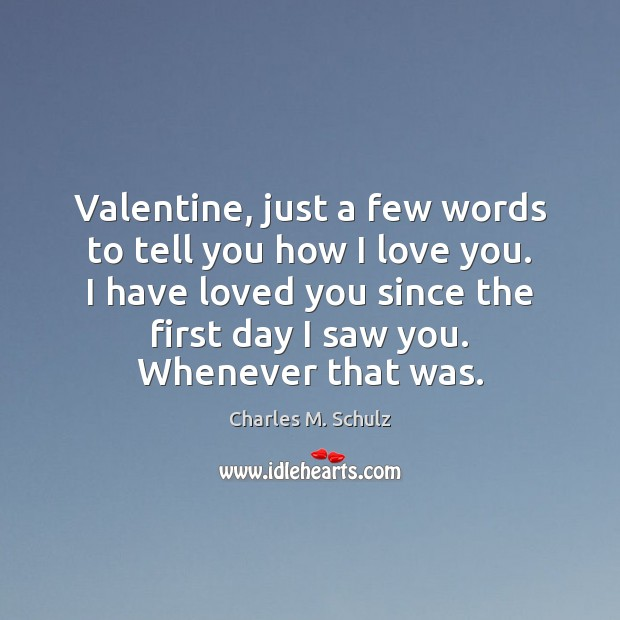 Image, Valentine, just a few words to tell you how I love you.