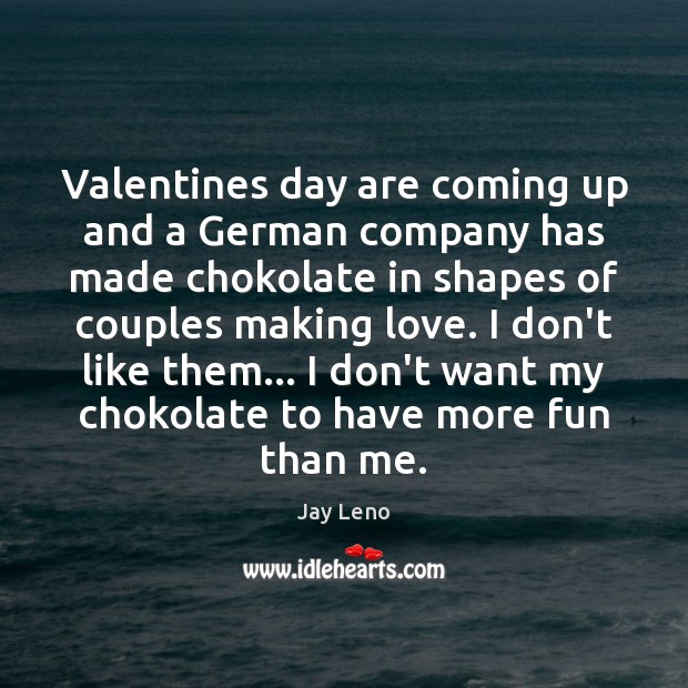 Valentines day are coming up and a German company has made chokolate Valentine's Day Quotes Image