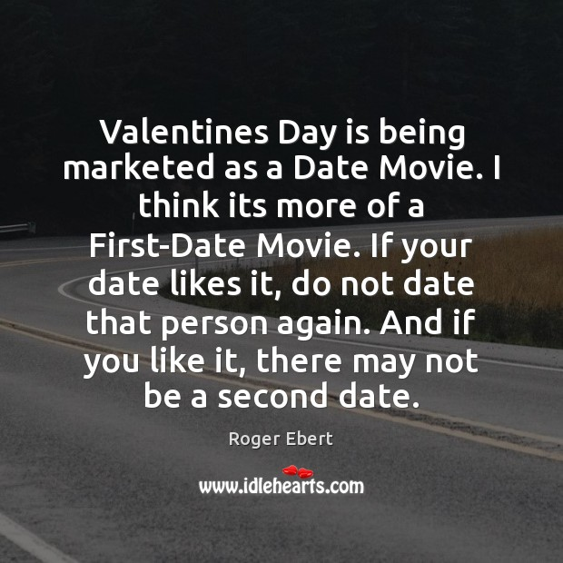 Valentines Day is being marketed as a Date Movie. I think its Valentine's Day Quotes Image