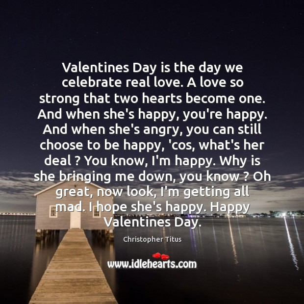 Valentines Day is the day we celebrate real love. A love so Valentine's Day Quotes Image