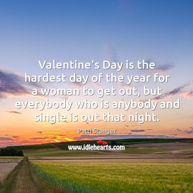 Valentine's Day is the hardest day of the year for a woman Valentine's Day Quotes Image