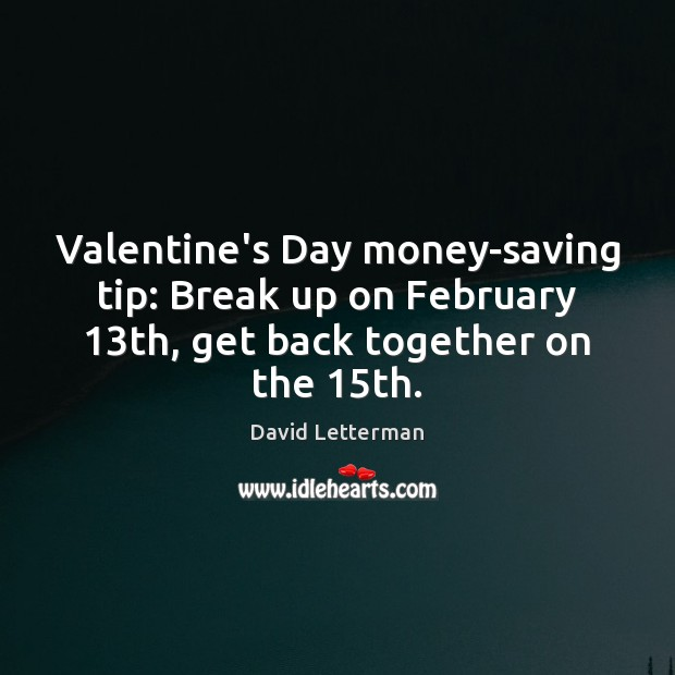 Image, Valentine's Day money-saving tip: Break up on February 13th, get back together