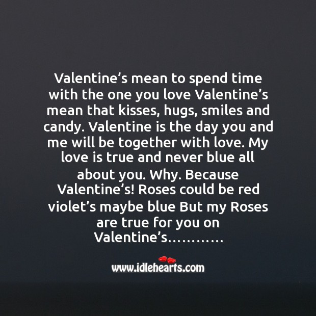 Valentine's mean that kisses, hugs, smiles and candy. Valentine's Day Messages Image