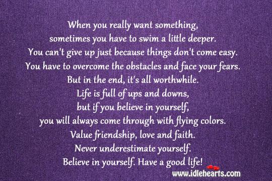 Never underestimate yourself. Believe in yourself. Image