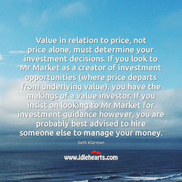 Value in relation to price, not price alone, must determine your investment Image