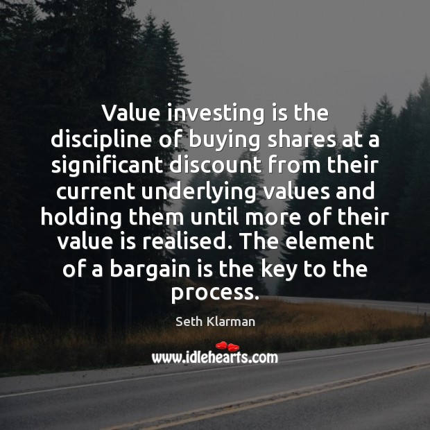 Value investing is the discipline of buying shares at a significant discount Seth Klarman Picture Quote