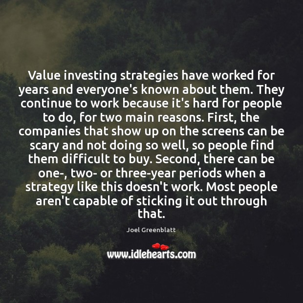 Value investing strategies have worked for years and everyone's known about them. Image