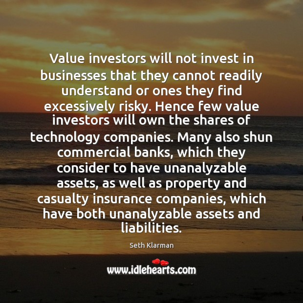 Value investors will not invest in businesses that they cannot readily understand Seth Klarman Picture Quote