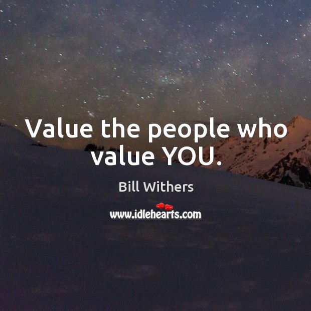 Image, Value the people who value YOU.