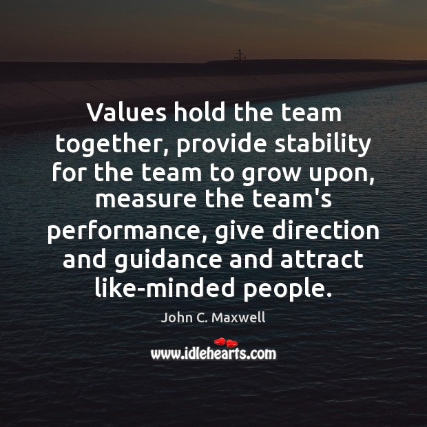 Image, Values hold the team together, provide stability for the team to grow