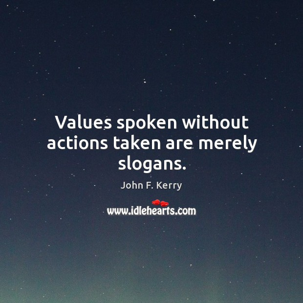 Image, Values spoken without actions taken are merely slogans.