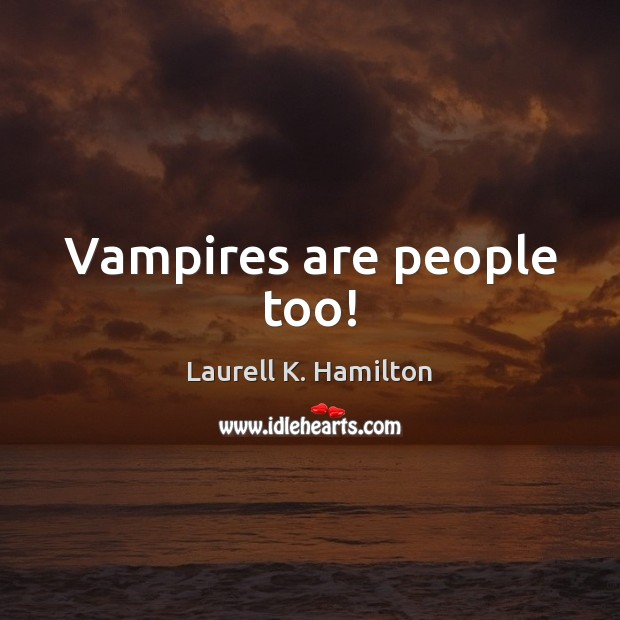 Vampires are people too! Image